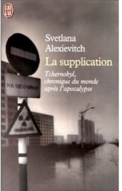 La Supplication, Svetlana Alexievitch. Des témoignages poignants...