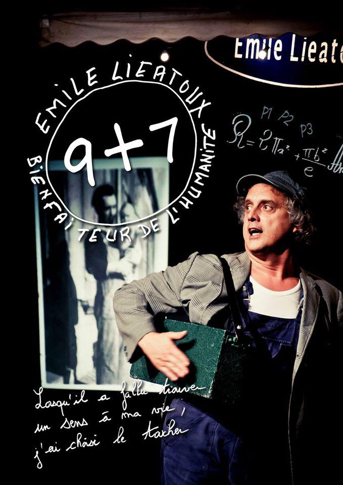 9 + 7, spectacle d'Emile Liéatoux, bienfaiteur de l'humanité.