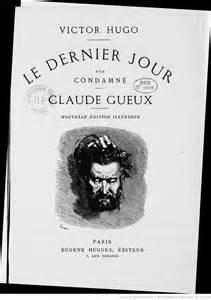 Claude Gueux et Le dernier Jour d'un condamné, Victor Hugo