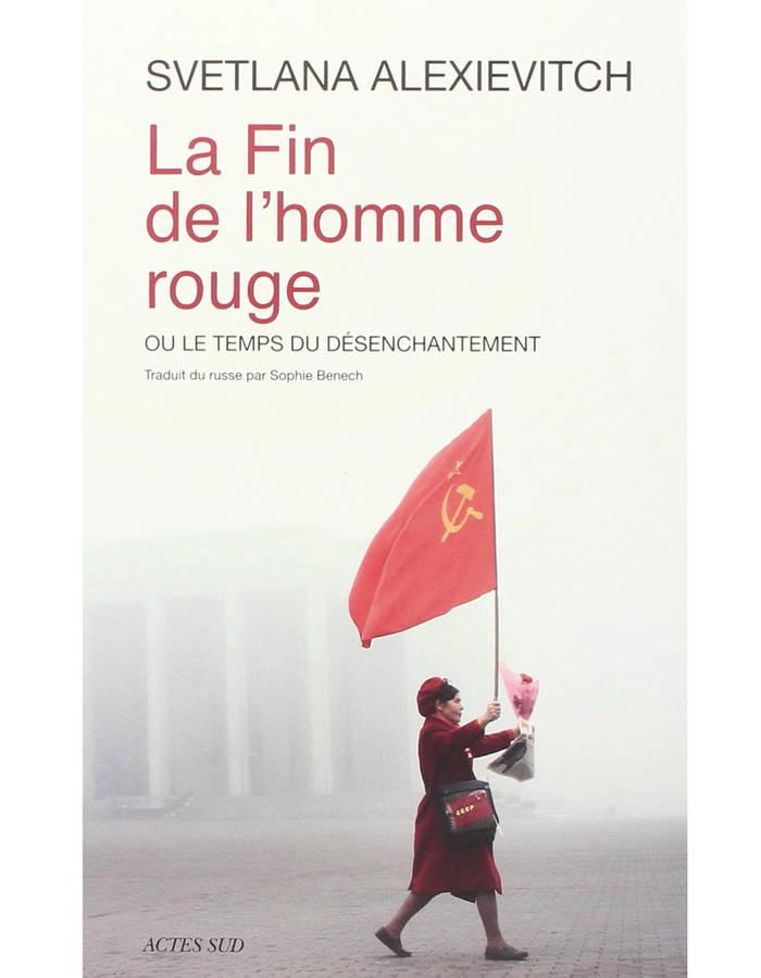 La Fin de l'homme rouge, Svetlana Alexievitch (2013)