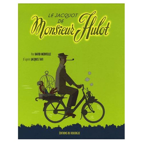 Le Jacquot de M. Hulot, David Merveille.